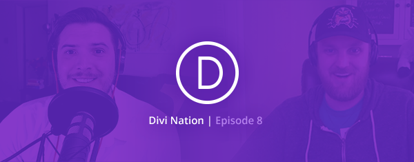 The Divi Nation Podcast, Episode 8 – Creating a Customer Care Centered WordPress Business with Nathan Duval