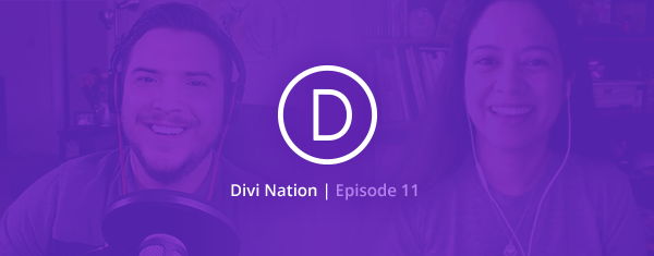 The Divi Nation Podcast, Episode 11 – Filtering Out Problem Clients with Leslie Bernal