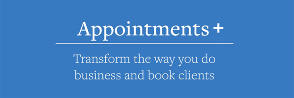 Appointments +, transform the way you do business and book clients.