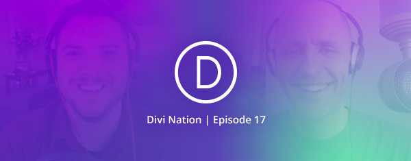 The Divi Nation Podcast, Episode 17 – Brian Gardner on Breaking Through the Wall & Living With No Sidebar