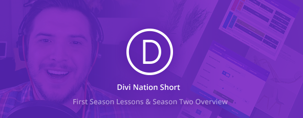 Divi Nation Short: First Season Lessons & Season Two Overview