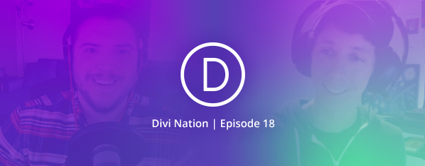 The Divi Nation Podcast, Episode 18 – Do Less Sooner & Other Great Advice from Pippin Williamson