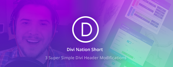 Divi Nation Short: 3 Super Simple Divi Header Modifications