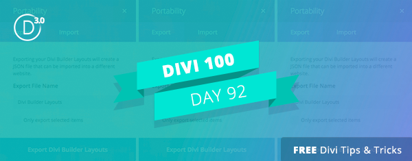 Tips For Creating, Exporting and Sharing Your Own Divi Library Elements & Customizer Settings