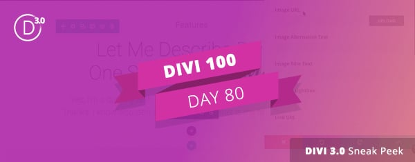 "Divi 3.0 Sneak Peek Video #2: The ""Invisible"" and Customizable User Interface"