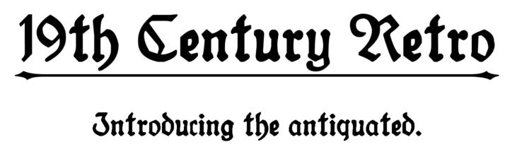The 19th Century Retro font.