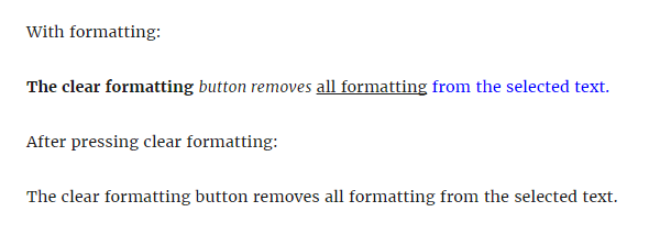 Pressing clear formatting removes any styles applied to text in the editor
