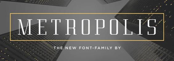The Metropolis font.