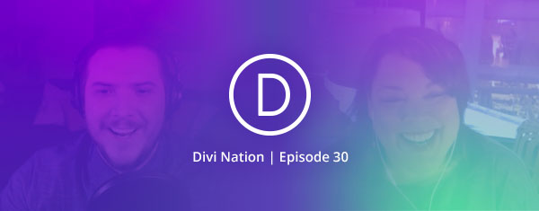 Bouncing Back From Failure to Succeed in Web Design featuring Tami Heaton – The Divi Nation Podcast, Episode 30