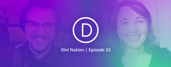 Freelancing with Divi, Discipline, & Smart Preparation Featuring Olga Summerhayes – The Divi Nation Podcast, Episode 33