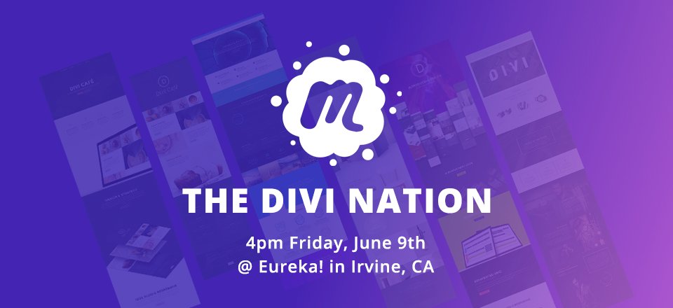 Next Divi Nation Meetup: June 9th @ Eureka! in Irvine, California