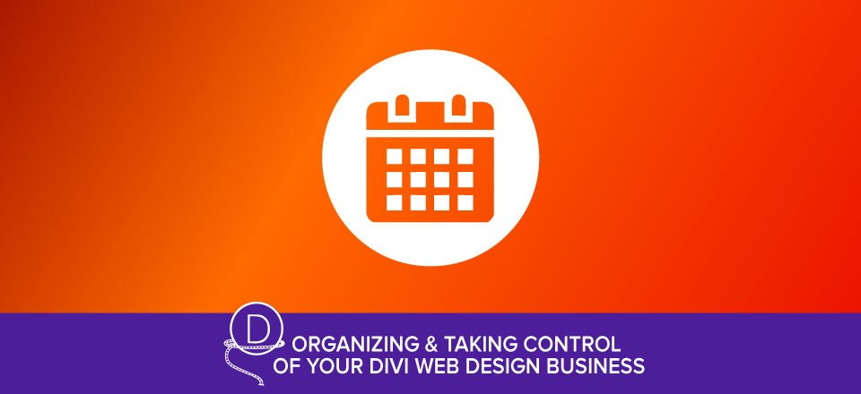 Creating Efficient Routines for your Divi Web Design Business