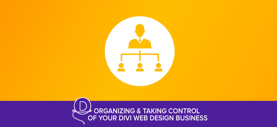 How to Effectively Manage Multiple Divi Web Design Projects