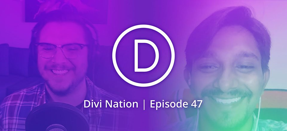 Opting for Divi Over Custom Theme Development with Chetan Prajapati – The Divi Nation Podcast, Episode 47