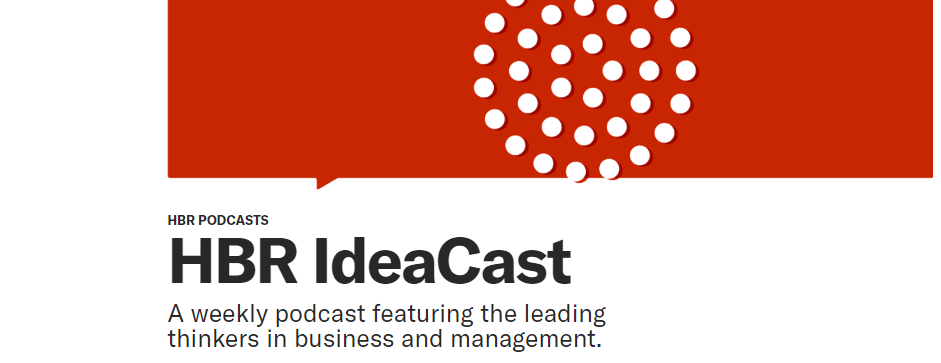 The HBR IdeaCast podcast.
