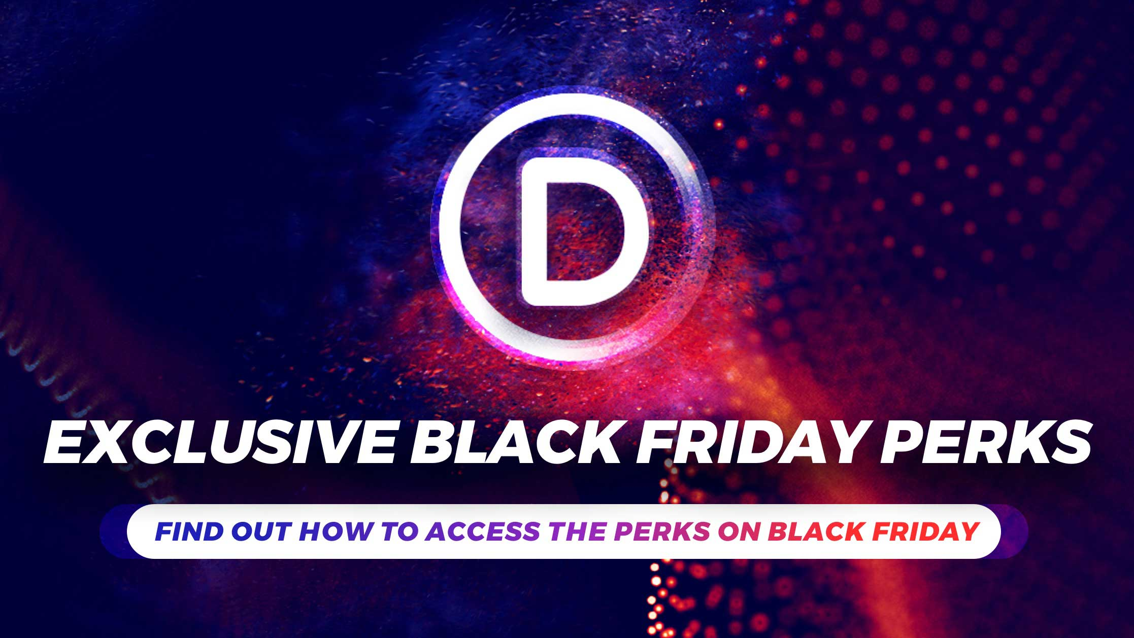 Awesome Black Friday Perks For Divi Lifetime Members Are Coming!