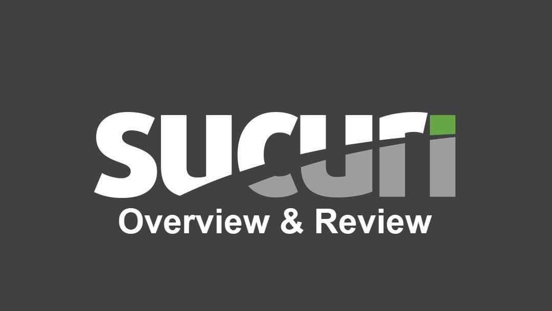 Sucuri WordPress Security Plugin Overview & Review