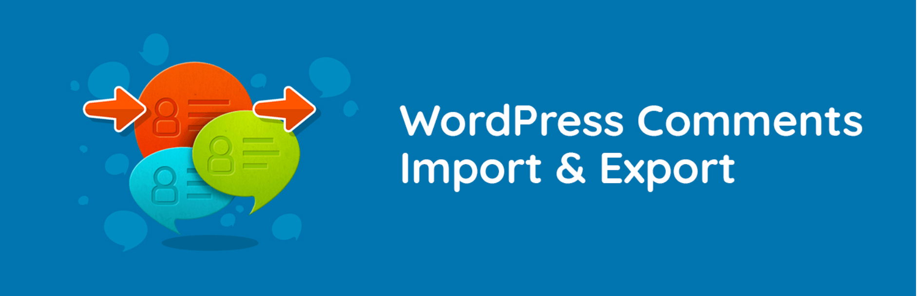 The WordPress Comments Import & Export plugin.