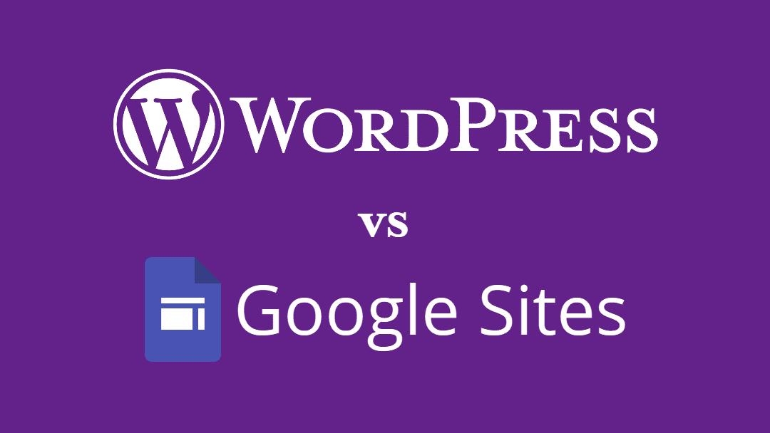 WordPress vs Google Sites: Which Platform Best Meets Your Needs?